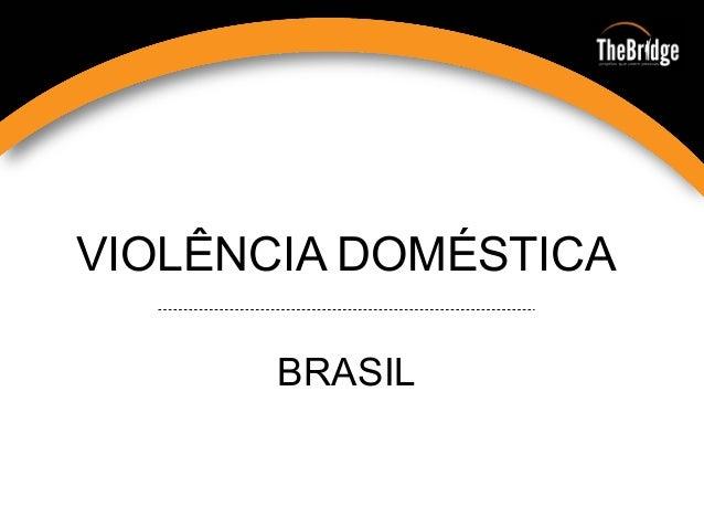 VIOLÊNCIA DOMÉSTICA BRASIL