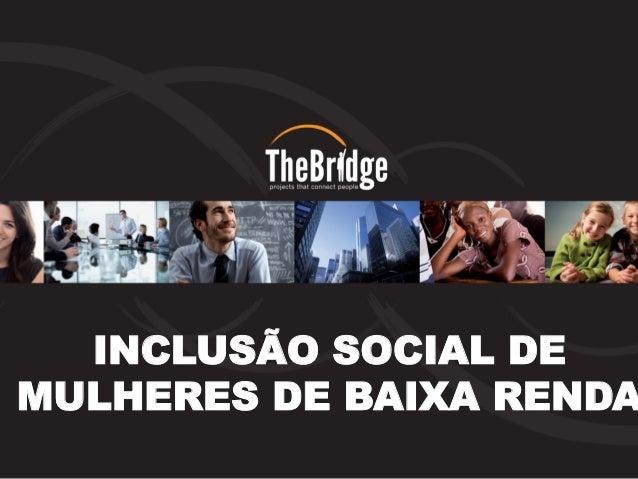INCLUSÃO SOCIAL DE MULHERES DE BAIXA RENDA