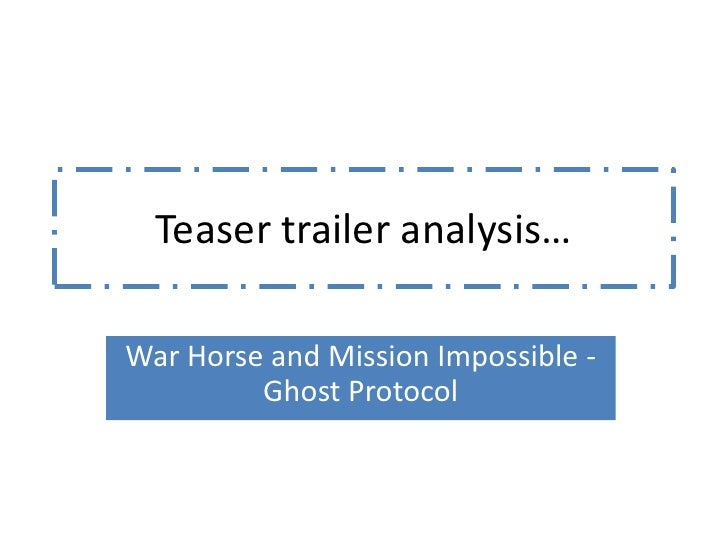 Teaser trailer analysis…War Horse and Mission Impossible -         Ghost Protocol
