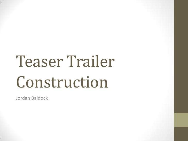 Teaser TrailerConstructionJordan Baldock