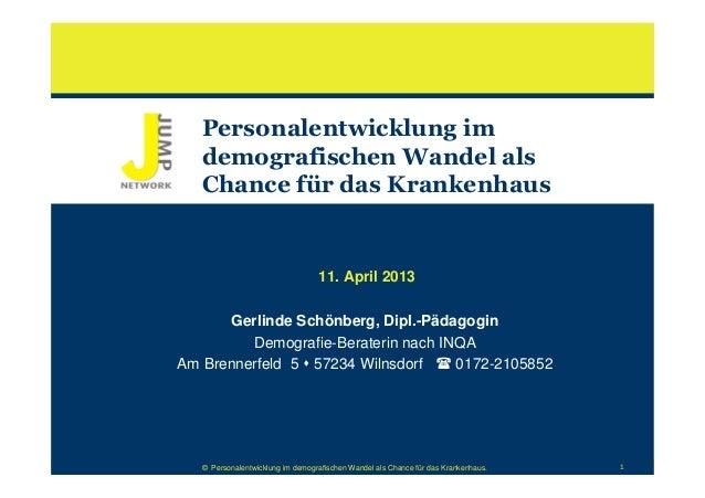 Personalentwicklung im   demografischen Wandel als   Chance für das Krankenhaus                                  11. April...