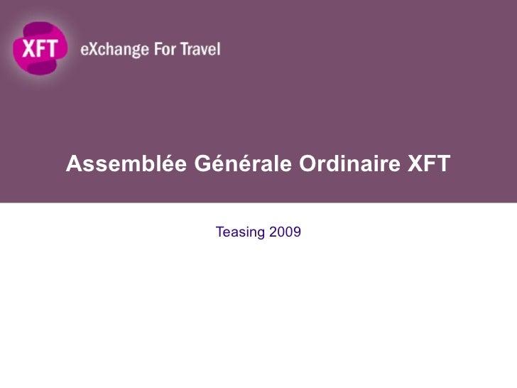 Assemblée Générale Ordinaire XFT Teasing 2009