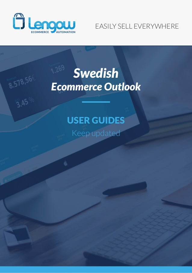 EASILY SELL EVERYWHERE USER GUIDES Keep updated Swedish Ecommerce Outlook
