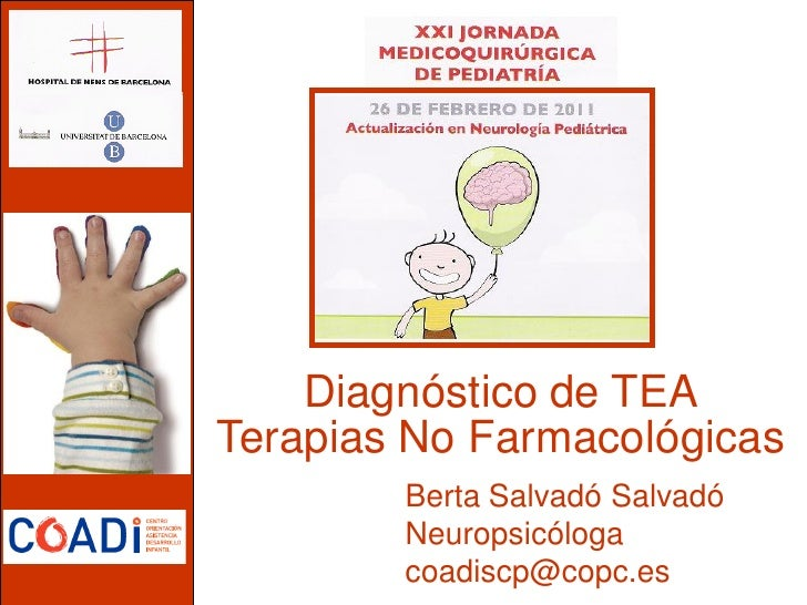 Diagnóstico de TEATerapias No Farmacológicas        Berta Salvadó Salvadó        Neuropsicóloga        coadiscp@copc.es