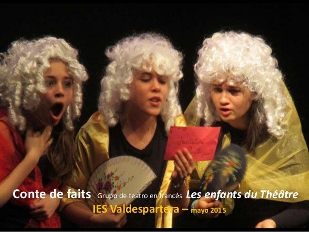 Álbum de fotografías por Pilar Conte de faits Grupo de teatro en francés Les enfants du Théâtre IES Valdespartera – mayo 2...