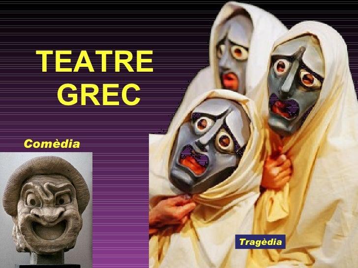 TEATRE  GREC Comèdia Tragèdia