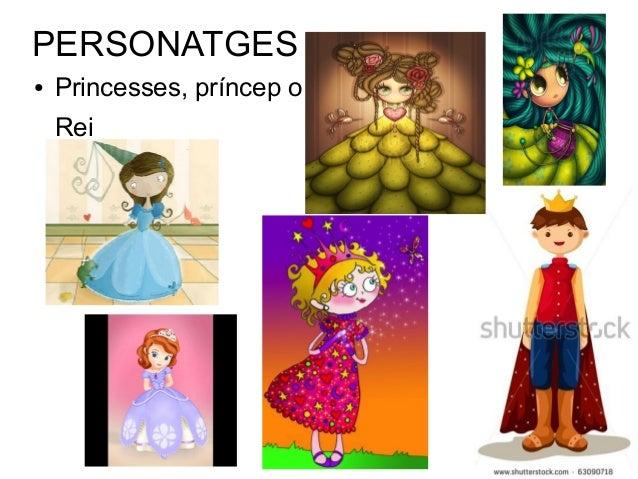 PERSONATGES ●  Princesses, príncep o Rei