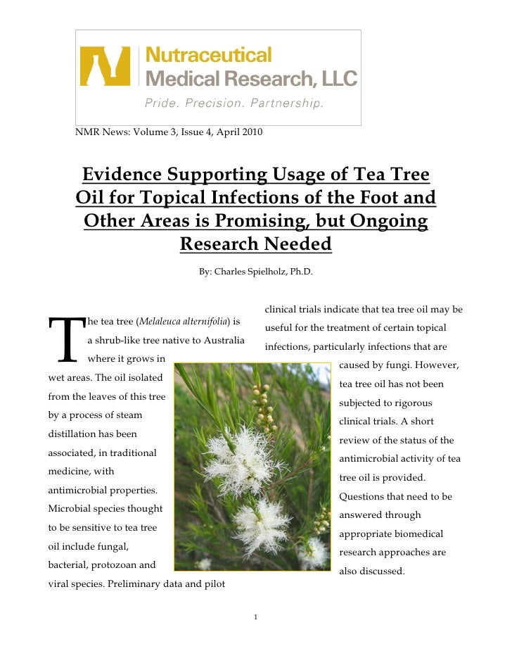 NMR News: Volume 3, Issue 4, April 2010          Evidence Supporting Usage of Tea Tree       Oil for Topical Infections of...