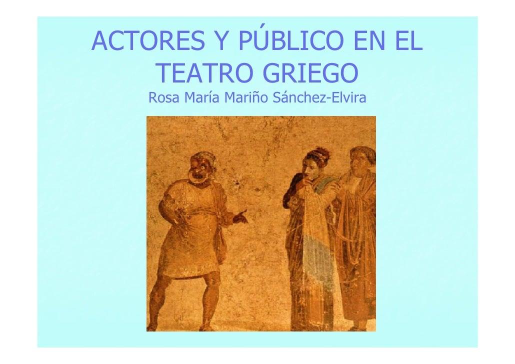 ACTORES Y PÚBLICO EN EL    TEATRO GRIEGO   Rosa María Mariño Sánchez-Elvira