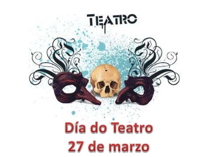 Día do Teatro<br />27 de marzo<br />
