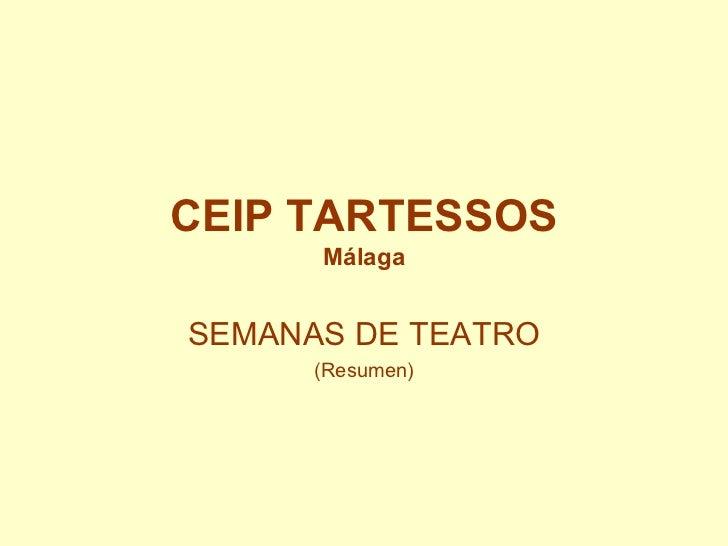 CEIP TARTESSOS Málaga SEMANAS DE TEATRO (Resumen)