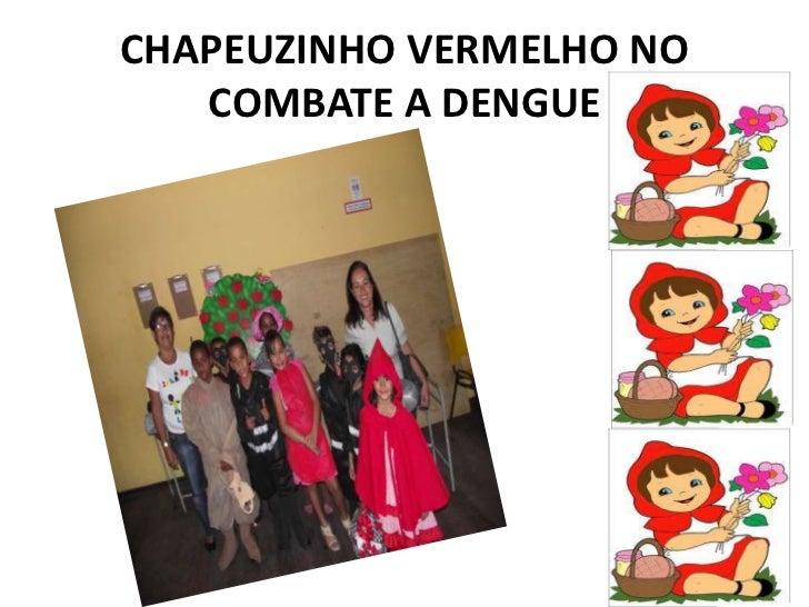 CHAPEUZINHO VERMELHO NO   COMBATE A DENGUE