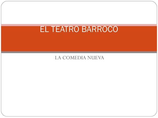 EL TEATRO BARROCO   LA COMEDIA NUEVA