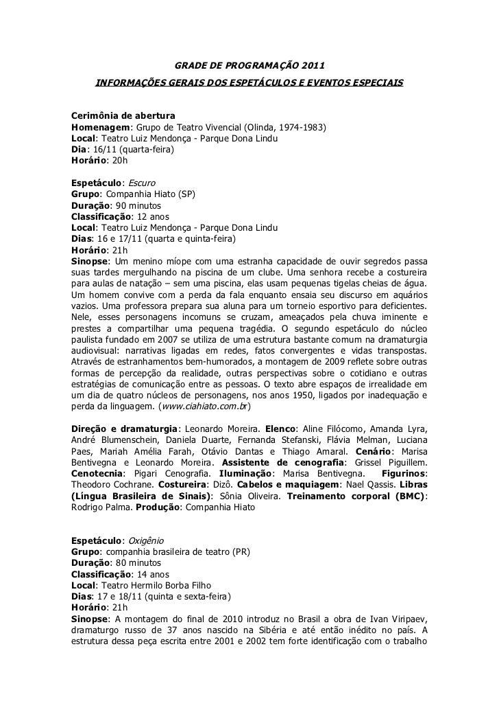 GRADE DE PROGRAMAÇÃO 2011     INFORMAÇÕES GERAIS DOS ESPETÁCULOS E EVENTOS ESPECIAISCerimônia de aberturaHomenagem: Grupo ...
