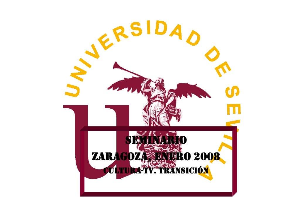 SEMINARIO ZARAGOZA, ENERO 2008 CULTURA-TV. TRANSICIÓN
