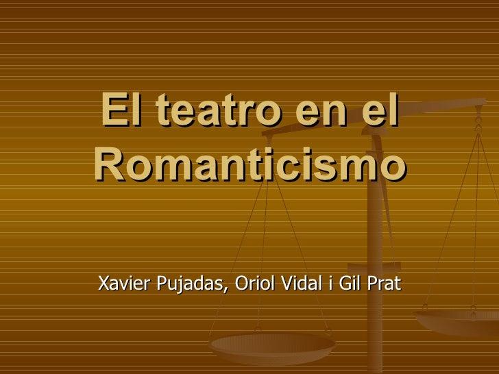 El teatro en el Romanticismo Xavier Pujadas, Oriol Vidal i Gil Prat