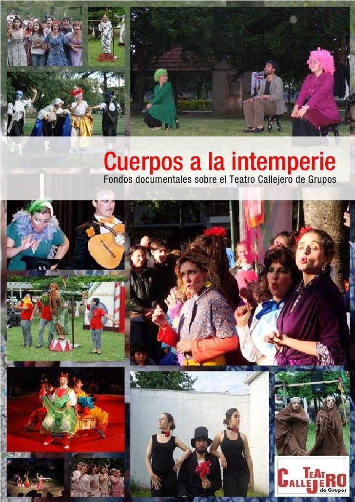 Cuerpos a la intemperieFondos documentales sobre el Teatro Callejero de Grupos