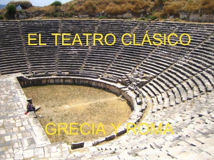 EL TEATRO CLÁSICO GRECIA Y ROMA