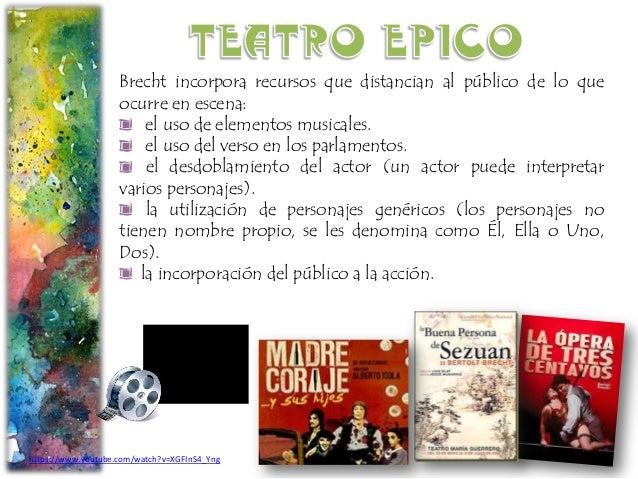 Brecht incorpora recursos que distancian al público de lo que ocurre en escena: el uso de elementos musicales. el uso del ...