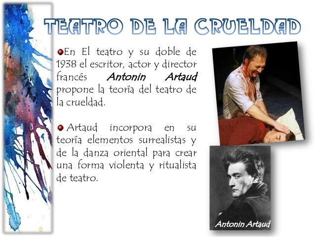 En El teatro y su doble de 1938 el escritor, actor y director francés Antonin Artaud propone la teoría del teatro de la cr...
