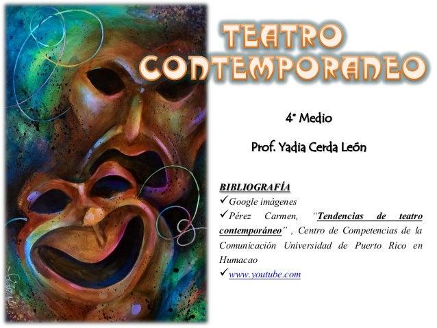 """4° Medio Prof. Yadia Cerda León BIBLIOGRAFÍA Google imágenes Pérez Carmen, """"Tendencias de teatro contemporáneo"""" , Centro..."""
