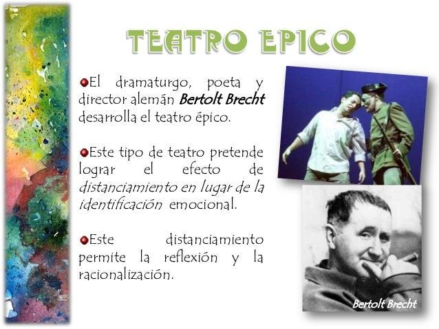 El dramaturgo, poeta y director alemán Bertolt Brecht desarrolla el teatro épico. Este tipo de teatro pretende lograr el e...