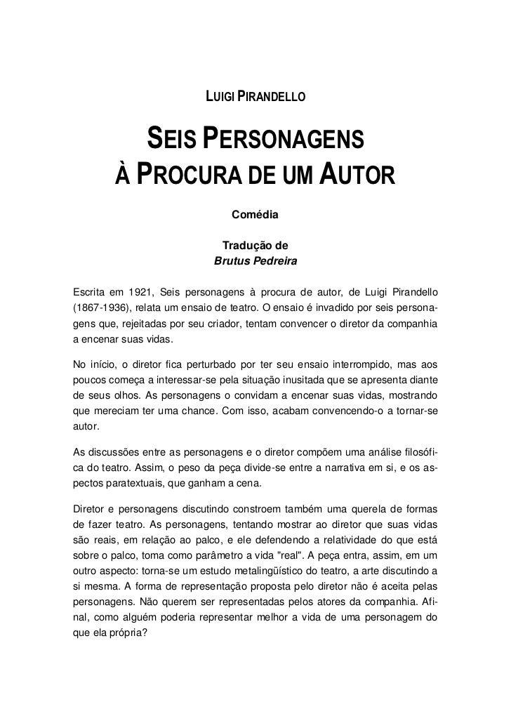 LUIGI PIRANDELLO            SEIS PERSONAGENS         À PROCURA DE UM AUTOR                                  Comédia       ...