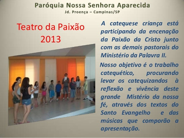 A catequese criança estáTeatro da Paixão   participando da encenação      2013         da Paixão da Cristo junto          ...