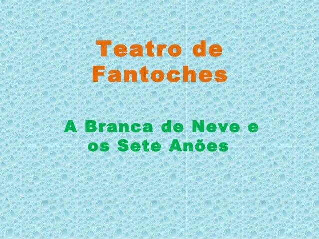 Teatro deFantochesA Branca de Neve eos Sete Anões