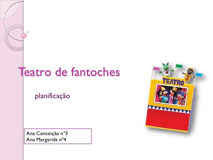 Teatro de fantoches    planificação Ana Conceição nº3 Ana Margarida nº4
