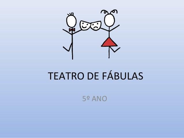 TEATRO DE FÁBULAS 5º ANO