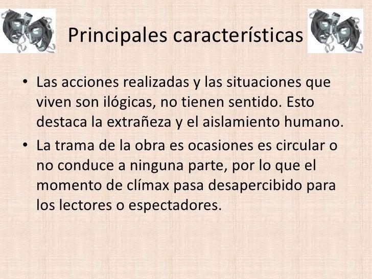 Principales características<br />Las acciones realizadas y las situaciones que viven son ilógicas, no tienen sentido. Esto...