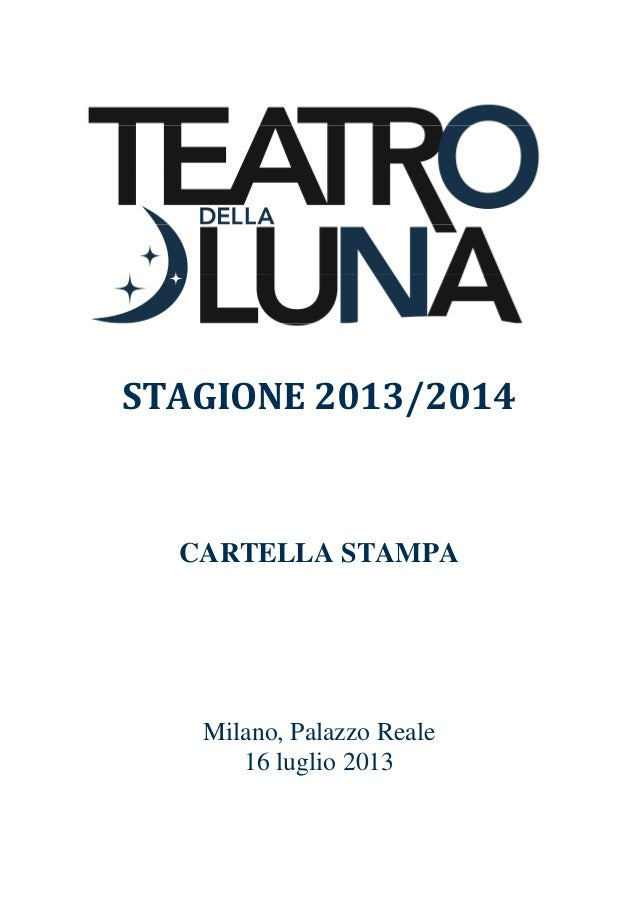 STAGIONE 2013/2014 CARTELLA STAMPA Milano, Palazzo Reale 16 luglio 2013