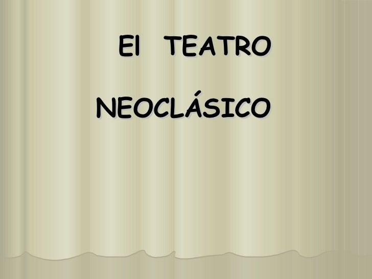 El  TEATRO  NEOCLÁSICO