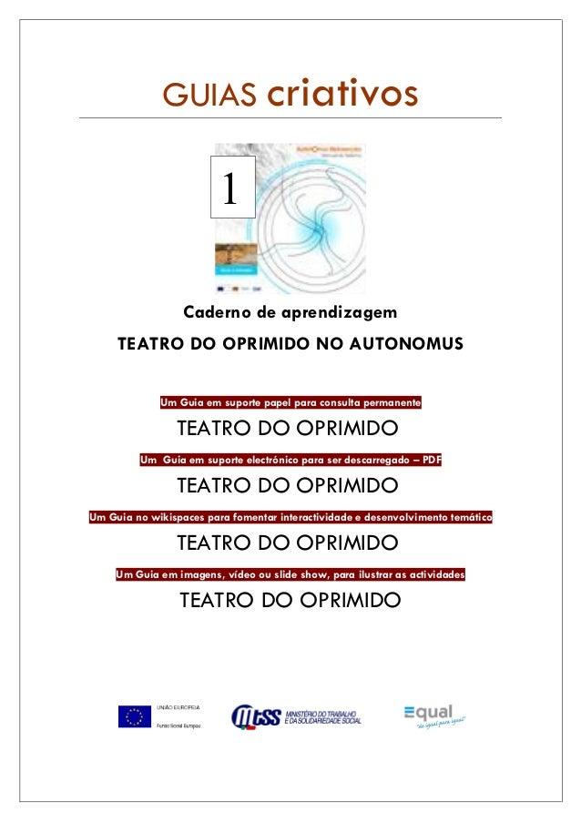 GUIAS criativos Caderno de aprendizagem TEATRO DO OPRIMIDO NO AUTONOMUS Um Guia em suporte papel para consulta permanente ...