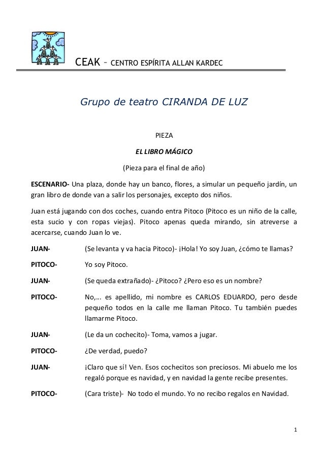 1   CEAK – CENTRO ESPÍRITA ALLAN KARDEC Grupo de teatro CIRANDA DE LUZ    PIEZA   EL  LIBRO  MÁGICO   (Pieza...