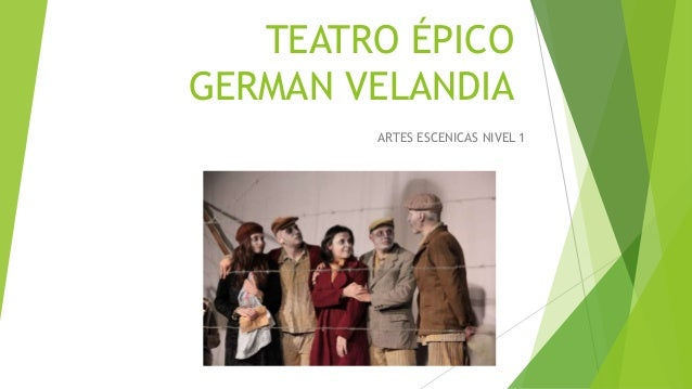 TEATRO ÉPICO GERMAN VELANDIA ARTES ESCENICAS NIVEL 1