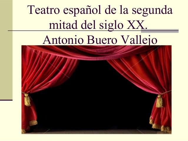 Teatro español de la segundamitad del siglo XX.Antonio Buero Vallejo