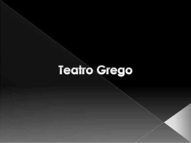  Um dos aspectos mais significativos da cultura grega antiga foi o teatro. Os gregos o desenvolveram de tal forma que até...
