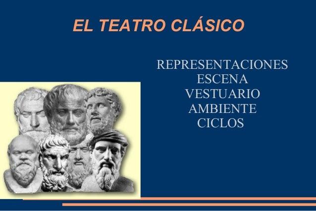 EL TEATRO CLÁSICO REPRESENTACIONES ESCENA VESTUARIO AMBIENTE CICLOS