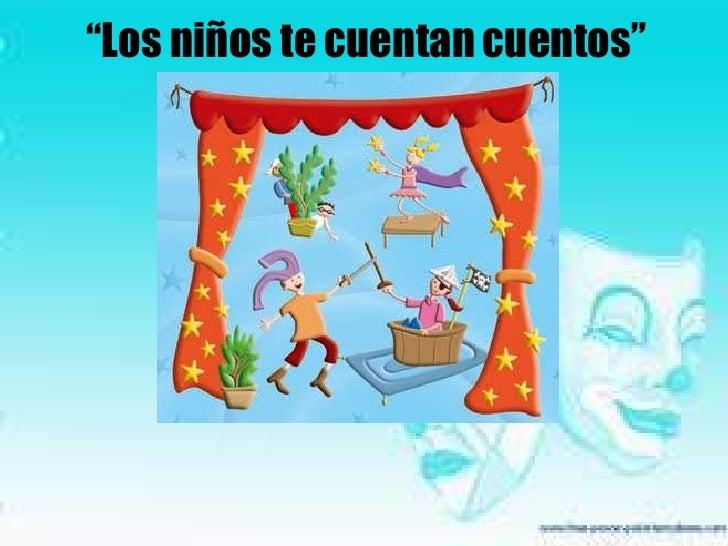 """""""Los niños te cuentan cuentos""""<br />"""