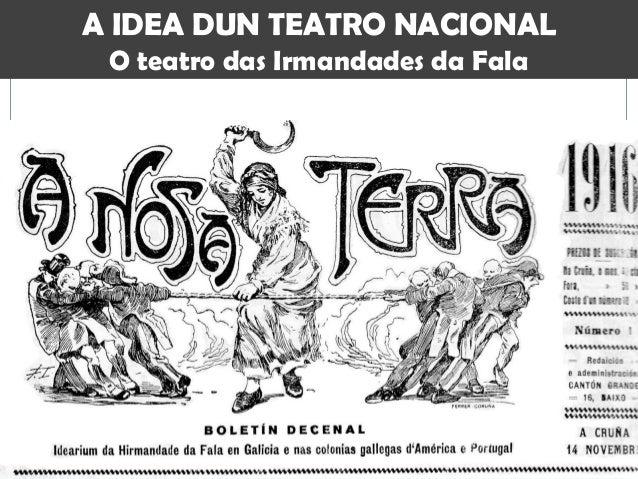A IDEA DUN TEATRO NACIONAL  O teatro das Irmandades da Fala
