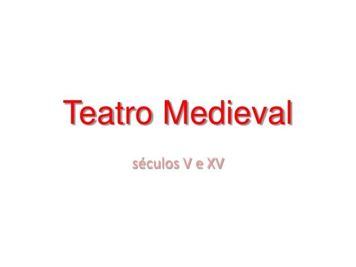 Teatro Medieval<br />séculos V e XV<br />