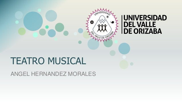 TEATRO MUSICAL ANGEL HERNANDEZ MORALES