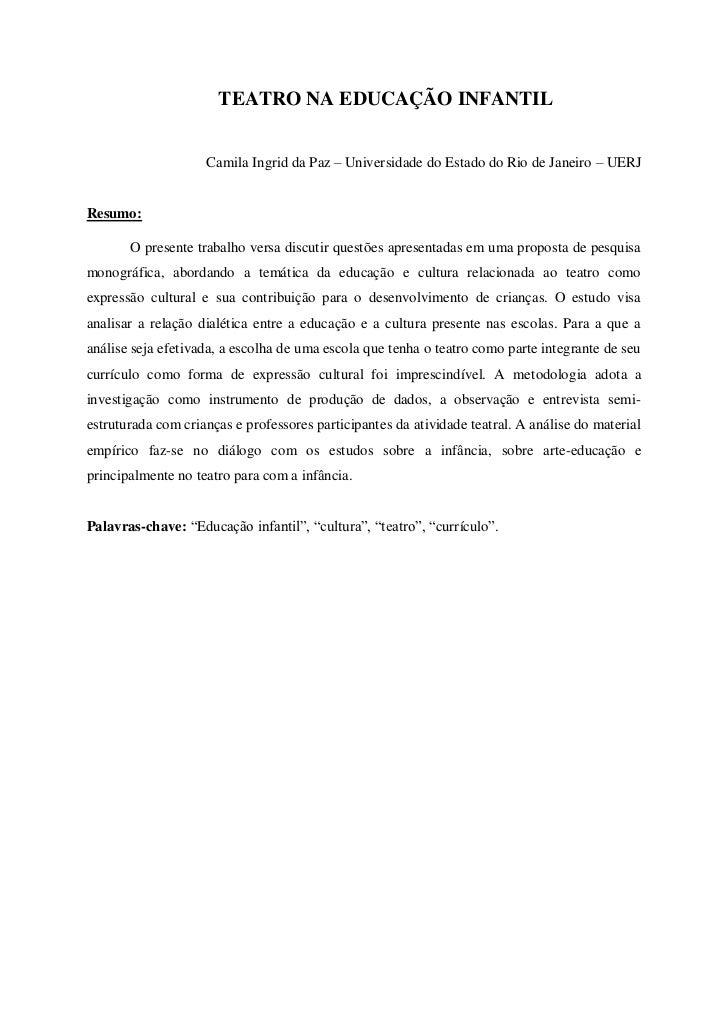 TEATRO NA EDUCAÇÃO INFANTIL                    Camila Ingrid da Paz – Universidade do Estado do Rio de Janeiro – UERJResum...