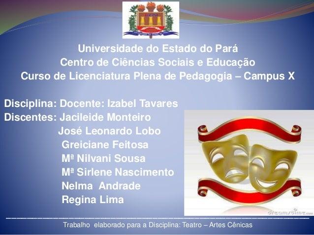 Universidade do Estado do Pará Centro de Ciências Sociais e Educação Curso de Licenciatura Plena de Pedagogia – Campus X D...