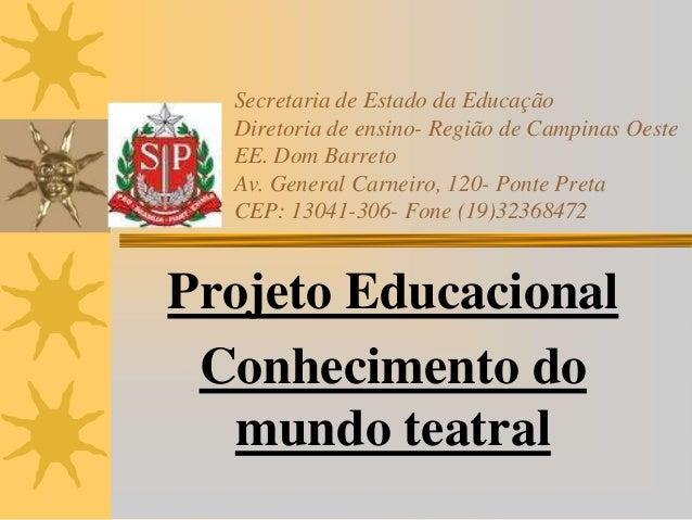 Secretaria de Estado da Educação Diretoria de ensino- Região de Campinas Oeste EE. Dom Barreto Av. General Carneiro, 120- ...