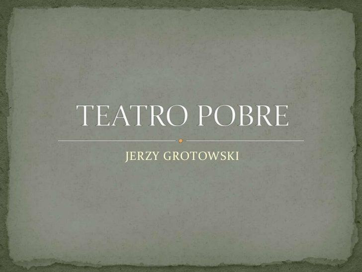 JERZY GROTOWSKI