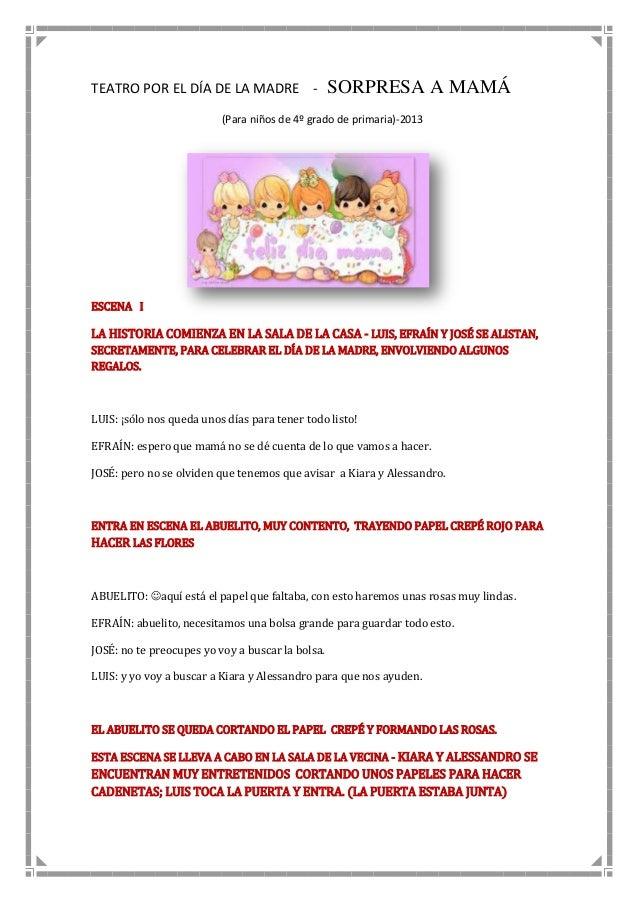 TEATRO POR EL DÍA DE LA MADRE - SORPRESA A MAMÁ(Para niños de 4º grado de primaria)-2013ESCENA ILA HISTORIA COMIENZA EN LA...