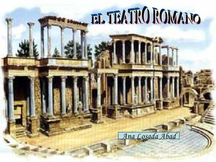EL TEATRO ROMANO Ana Losada Abad